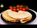 ГОРЯЧИЕ БУТЕРБРОДЫ - КЕСАДИЛЬЯ 3 рецепта / GRILLED TORTILLAS - KESADILIJA