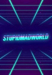 Постер к сериалу stupidmadworld 2020